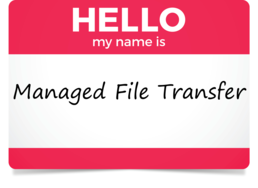 "We should recognize ""Managed File Transfer"" in a name and as a technology that remains essential to enabling file-based integration processes"