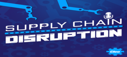 Podcast: Supply Chain Disruption #1 and #2